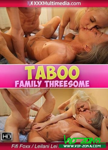 Leilani Lei, Fifi Foxx - TABOO - Mommys Family Threesome (2016/Clips4Sale.com/SD)